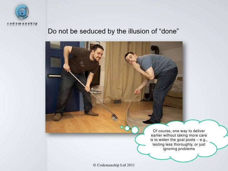 """Do not be seduced by the illusion of """"done""""                                         Of course, one way to deliver         ..."""
