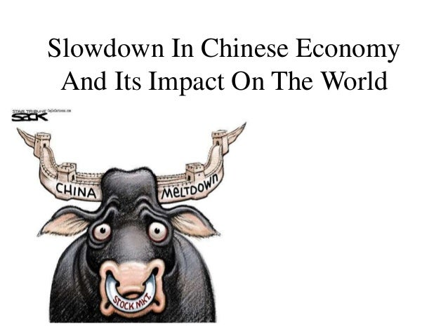 Slowdown In Chinese Economy And Its Impact On The World