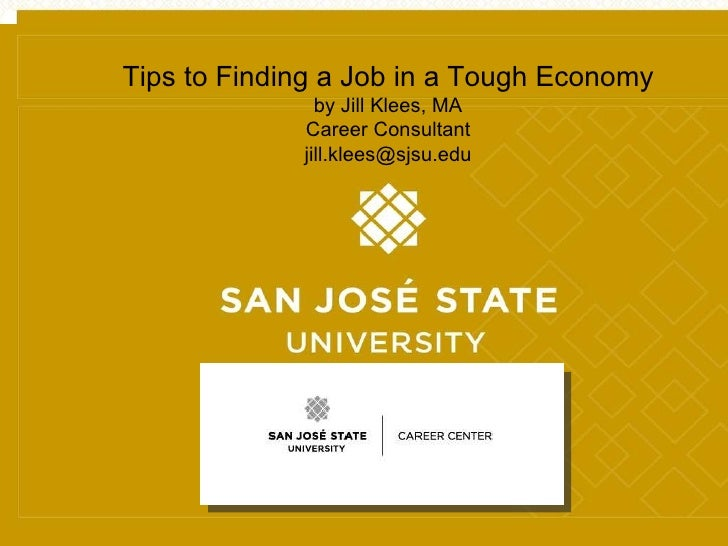 Running Footer - Title or Subtitle Tips to Finding a Job in a Tough Economy by Jill Klees, MA Career Consultant [email_add...
