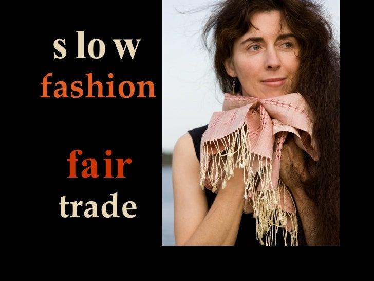 slow   fashion fair   trade