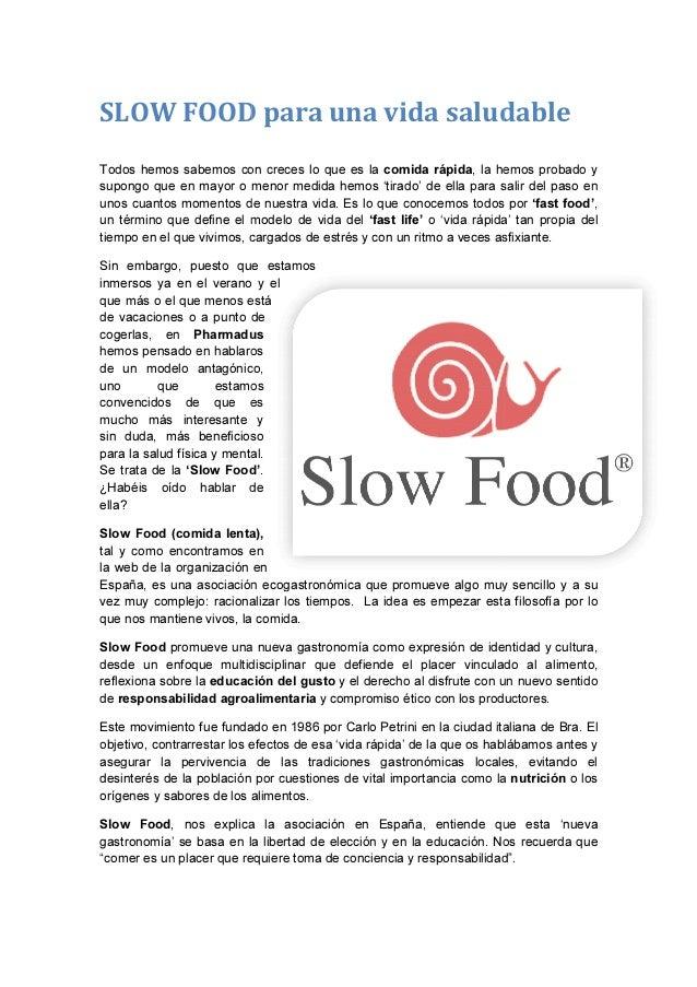 SLOW FOOD para una vida saludable Todos hemos sabemos con creces lo que es supongo que en mayor o menor medida hemos unos ...