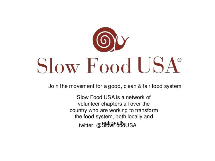 Join the movement for a good, clean & fair food system<br />Slow Food USA is a network of volunteer chapters all over the ...