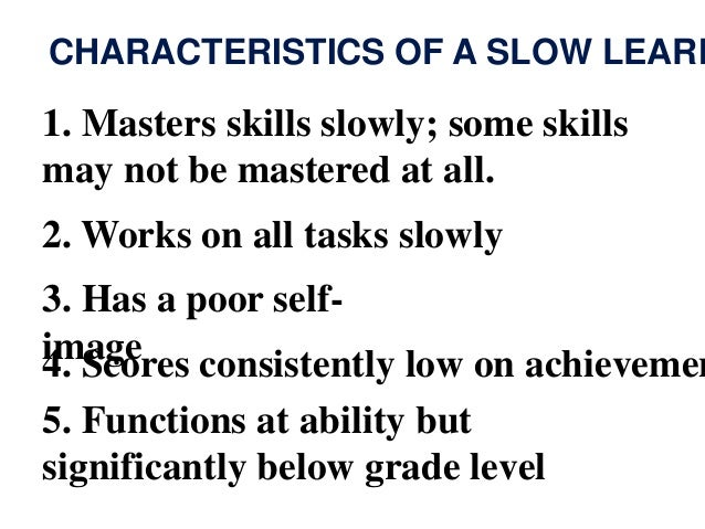 Slow learners, socially maladjusted and emotionally disturbed students