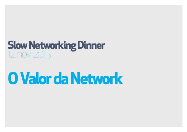 SlowNetworkingDinner 12nov2015 OValordaNetwork