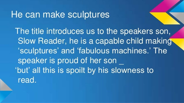 slow reader by vicki feaver Perfectly sums up my son who is dyslexic vicki feaver.