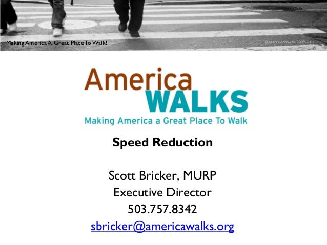 Making America A Great Place To Walk!                      © Mark Garbowski 2009-2011                                     ...
