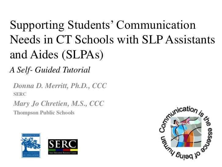 Supporting Students' Communication Needs in CT Schools with SLP Assistants and Aides (SLPAs)A Self- Guided Tutorial<br />D...