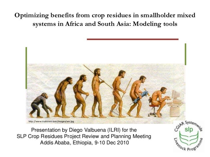 Optimizing benefits from crop residues in smallholder mixed systems in Africa and South Asia: Modeling tools<br />http://w...