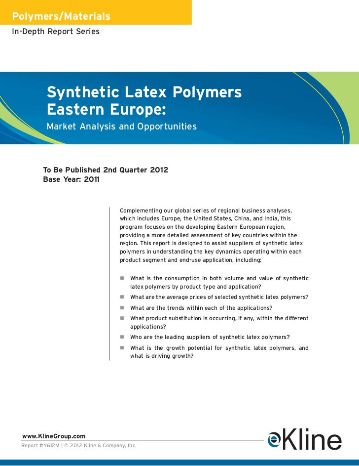 Polymers/MaterialsIn-Depth Report Series           Synthetic Latex Polymers           Eastern Europe:           Market Ana...
