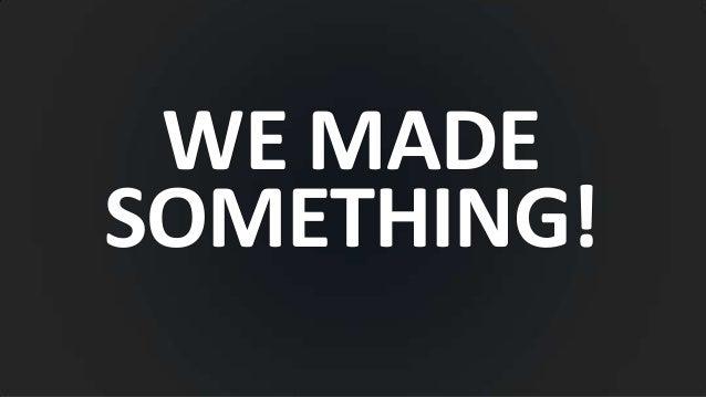 WE MADE SOMETHING! v