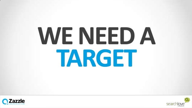 WE NEED A TARGET v