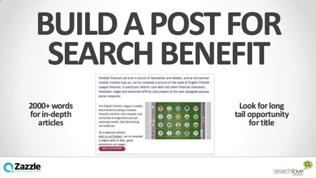 BUILD A POST FOR SEARCH BENEFIT 2000+ words for in-depth articles  Look for long tail opportunity for title  v