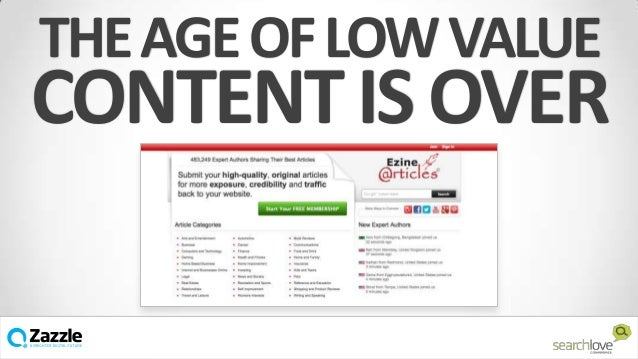 THE AGE OF LOW VALUE  CONTENT IS OVER v