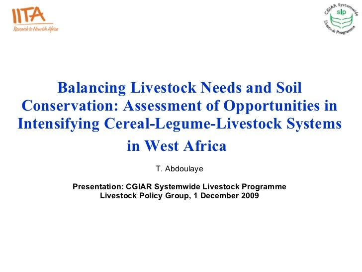 Balancing Livestock Needs and Soil Conservation: Assessment of Opportunities in Intensifying Cereal-Legume-Livestock Syste...