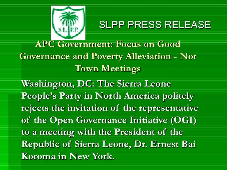 APC Government: Focus on Good Governance and Poverty Alleviation - Not Town Meetings Washington, DC: The Sierra Leone Peop...