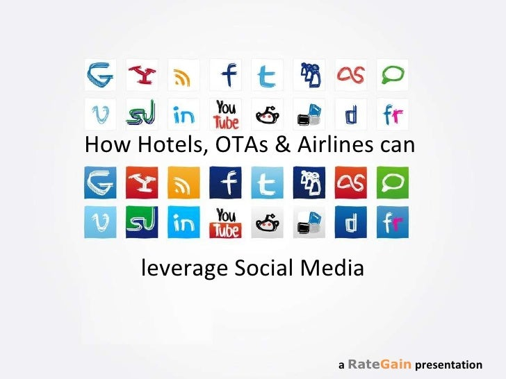 How Hotels, OTAs & Airlines can  leverage Social Media a  Rate Gain  presentation