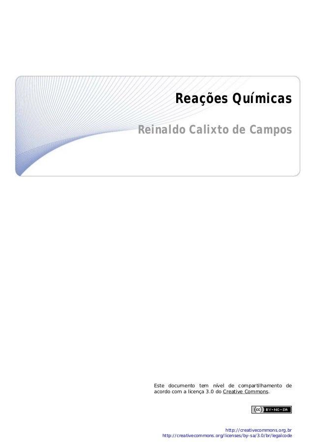 Reações Químicas  Reinaldo Calixto de Campos                             Este documento tem n...