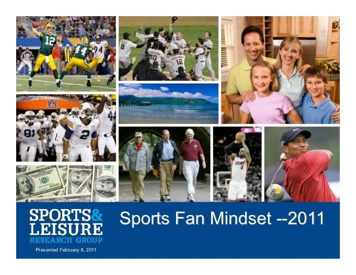 Sports Fan Mindset --2011                        Presented February 8, 2011                                1