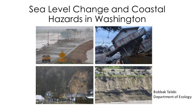 Bobbak Talebi Department of Ecology Sea Level Change and Coastal Hazards in Washington