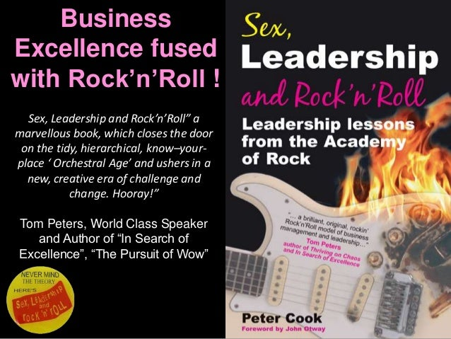 "Business Excellence fused with Rock'n'Roll ! Sex, Leadership and Rock'n'Roll"" a marvellous book, which closes the door on ..."