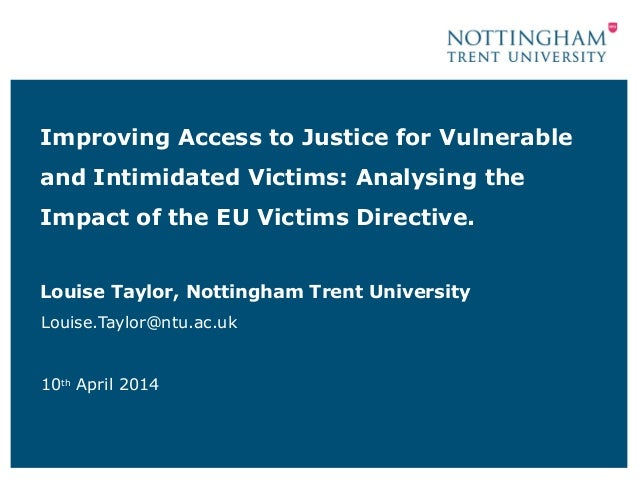 Improving Access to Justice for Vulnerable and Intimidated Victims: Analysing the Impact of the EU Victims Directive. Loui...