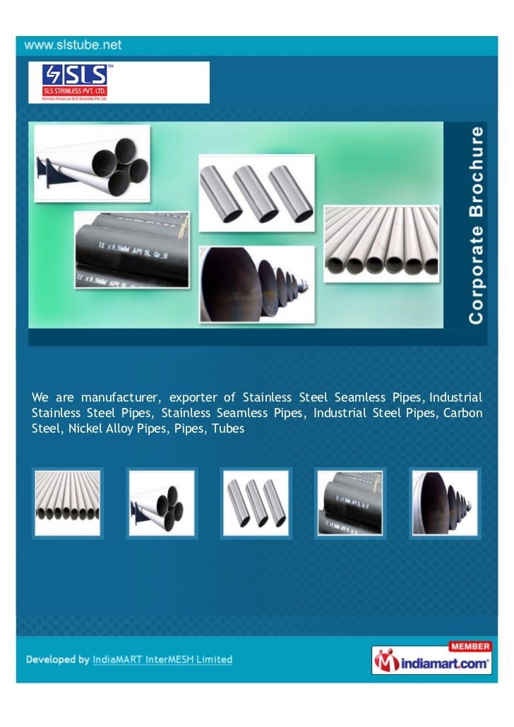 We are manufacturer, exporter of Stainless Steel Seamless Pipes, IndustrialStainless Steel Pipes, Stainless Seamless Pipes...