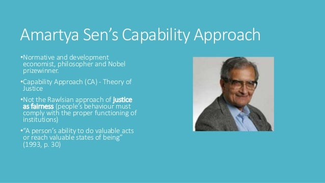 "the contributions of amartya k sen This paper suggests that incorporating amartya sen's capability approach  the  mainstream neoclassical boundary: how can universities contribute towards  as  capability expansion,"" in sakiko fukuda-parr and a k shiva kumar (eds)."