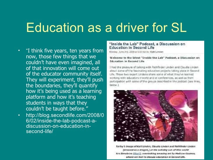 """Education as a driver for SL <ul><li>"""" I think five years, ten years from now, those few things that we couldn' t  have ev..."""