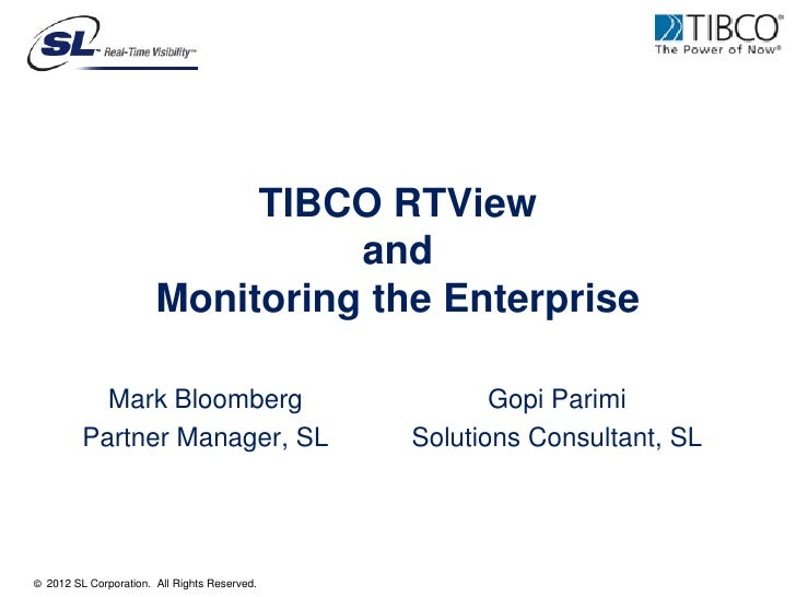 TIBCO RTView                                 and                       Monitoring the Enterprise           Mark Bloomberg ...