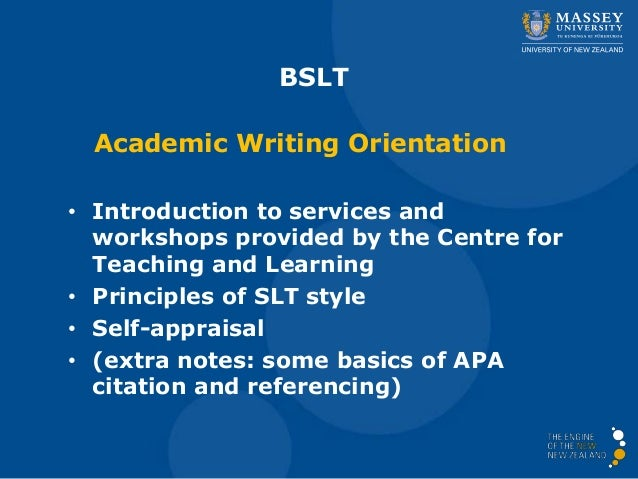 BSLT Academic Writing Orientation • Introduction to services and workshops provided by the Centre for Teaching and Learnin...