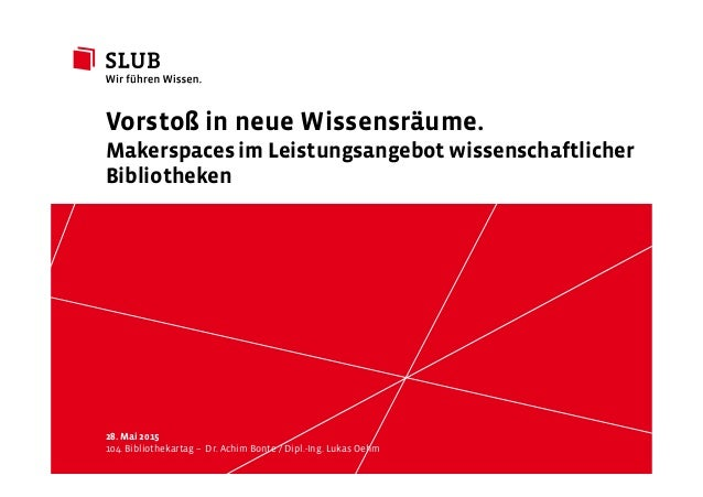 Sächsische Landesbibliothek– Staats- und UniversitätsbibliothekDresden slub-dresden.de © by SLUB Dresden 28. Mai 2015 104....