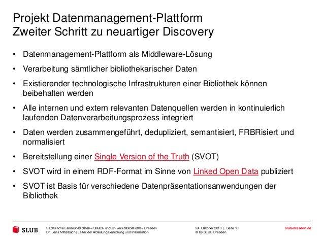 Projekt Datenmanagement-Plattform Zweiter Schritt zu neuartiger Discovery • Datenmanagement-Plattform als Middleware-Lösun...
