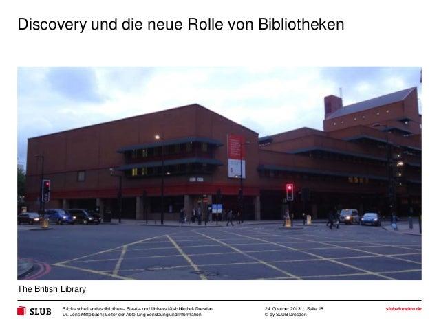 Discovery und die neue Rolle von Bibliotheken  The British Library Sächsische Landesbibliothek – Staats- und Universitätsb...