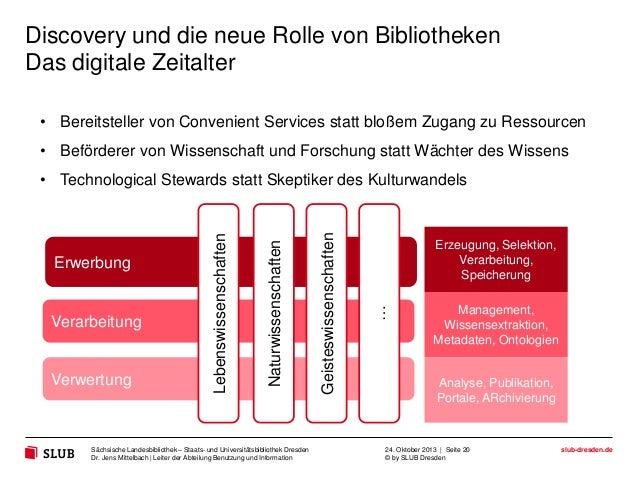 Discovery und die neue Rolle von Bibliotheken Das digitale Zeitalter • Bereitsteller von Convenient Services statt bloßem ...