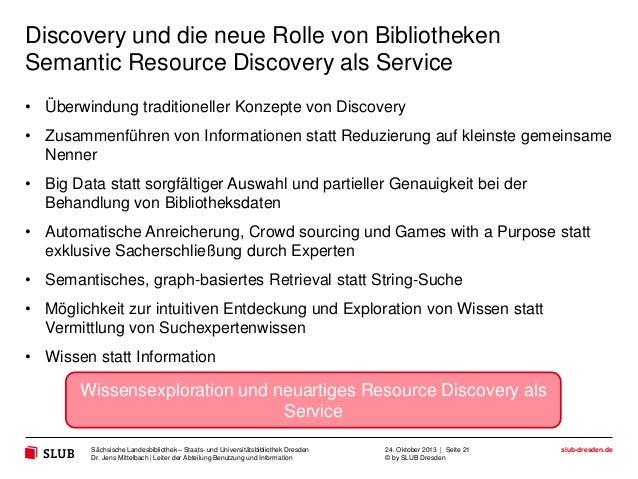 Discovery und die neue Rolle von Bibliotheken Semantic Resource Discovery als Service • Überwindung traditioneller Konzept...