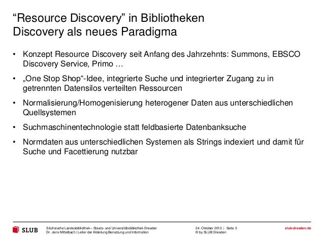 """""""Resource Discovery"""" in Bibliotheken Discovery als neues Paradigma • Konzept Resource Discovery seit Anfang des Jahrzehnts..."""