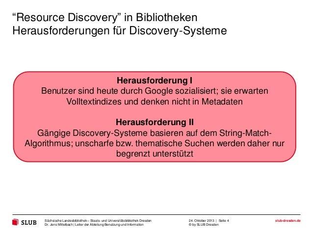 """""""Resource Discovery"""" in Bibliotheken Herausforderungen für Discovery-Systeme  Herausforderung I Benutzer sind heute durch ..."""