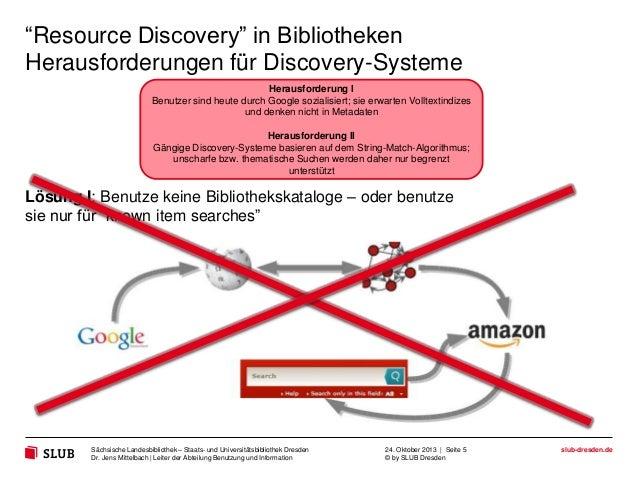 """""""Resource Discovery"""" in Bibliotheken Herausforderungen für Discovery-Systeme Herausforderung I Benutzer sind heute durch G..."""