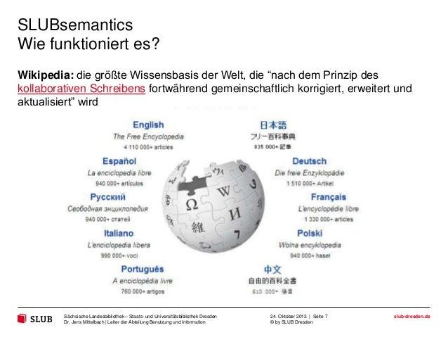 """SLUBsemantics Wie funktioniert es? Wikipedia: die größte Wissensbasis der Welt, die """"nach dem Prinzip des kollaborativen S..."""