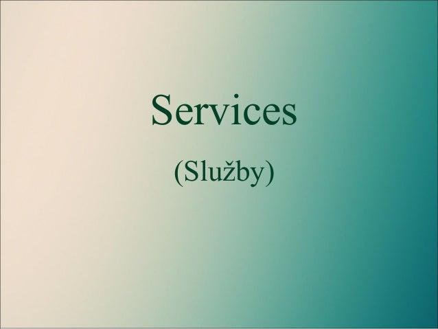 Services (Služby)