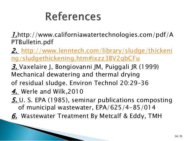 1.http://www.californiawatertechnologies.com/pdf/A  PTBulletin.pdf  2. http://www.lenntech.com/library/sludge/thickeni  ng...