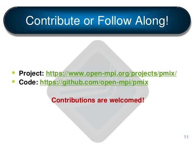 Contribute or Follow Along!  Project: https://www.open-mpi.org/projects/pmix/  Code: https://github.com/open-mpi/pmix Co...