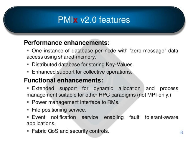 """PMIx v2.0 features Performance enhancements:  One instance of database per node with """"zero-message"""" data access using sha..."""