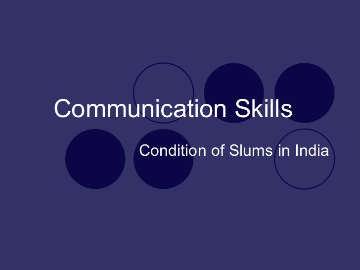 Communication Skills   Condition of Slums in India