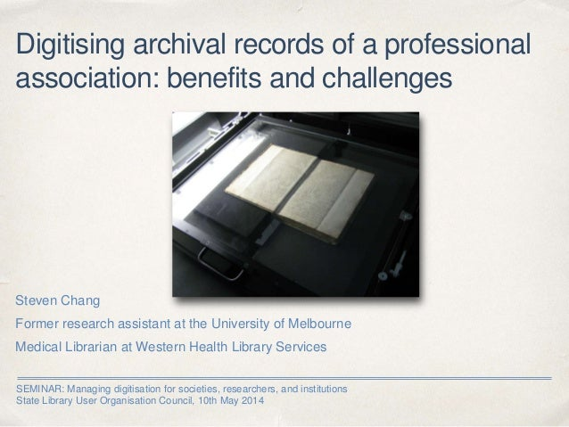 SEMINAR: Managing digitisation for societies, researchers, and institutions State Library User Organisation Council, 10th ...
