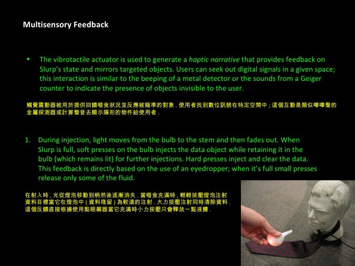 Multisensory Feedback <ul><li>The vibrotactile actuator is used to generate a  haptic narrative  that provides feedback on...