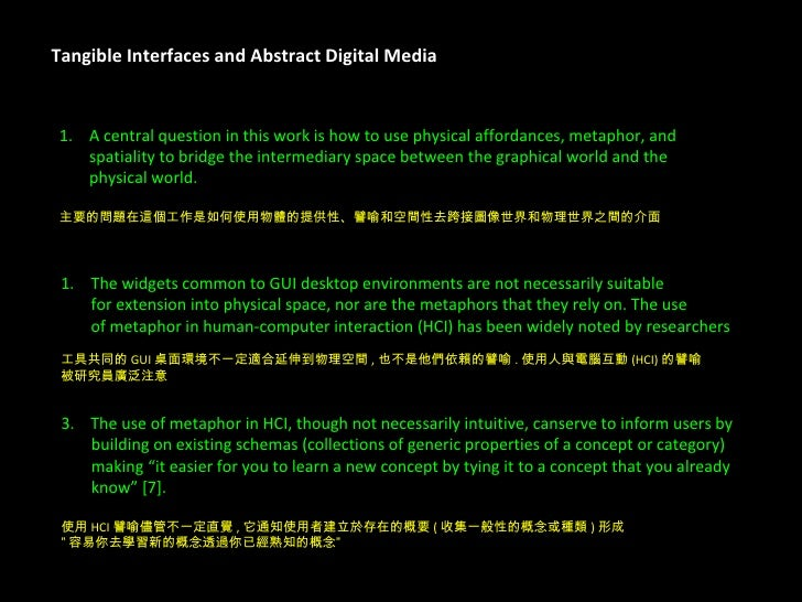 Tangible Interfaces and Abstract Digital Media <ul><li>A central question in this work is how to use physical affordances,...