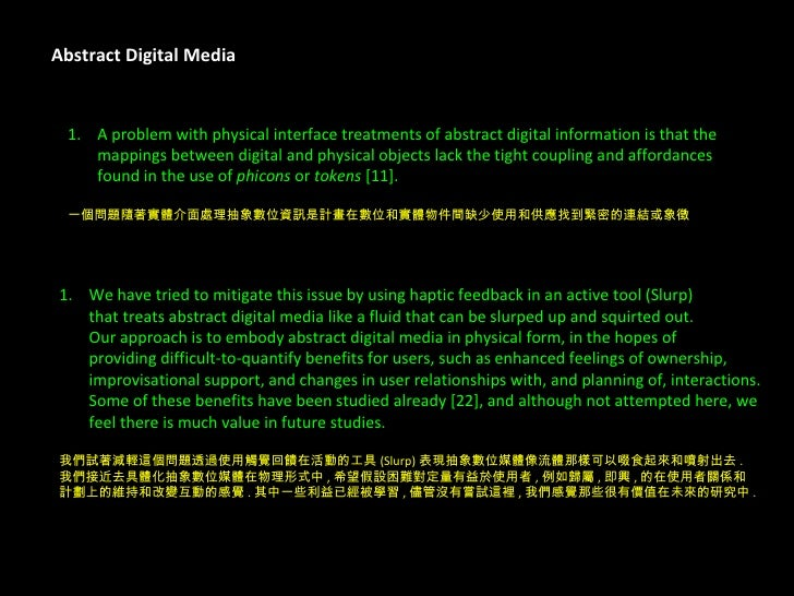 Abstract Digital Media <ul><li>A problem with physical interface treatments of abstract digital information is that the  <...
