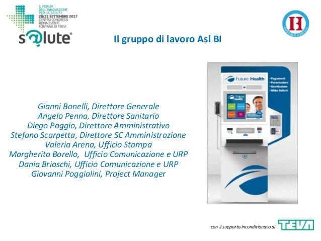 Gianni Bonelli, Direttore Generale Angelo Penna, Direttore Sanitario Diego Poggio, Direttore Amministrativo Stefano Scarpe...