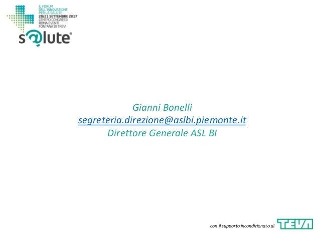 Gianni Bonelli segreteria.direzione@aslbi.piemonte.it Direttore Generale ASL BI con il supporto incondizionato di